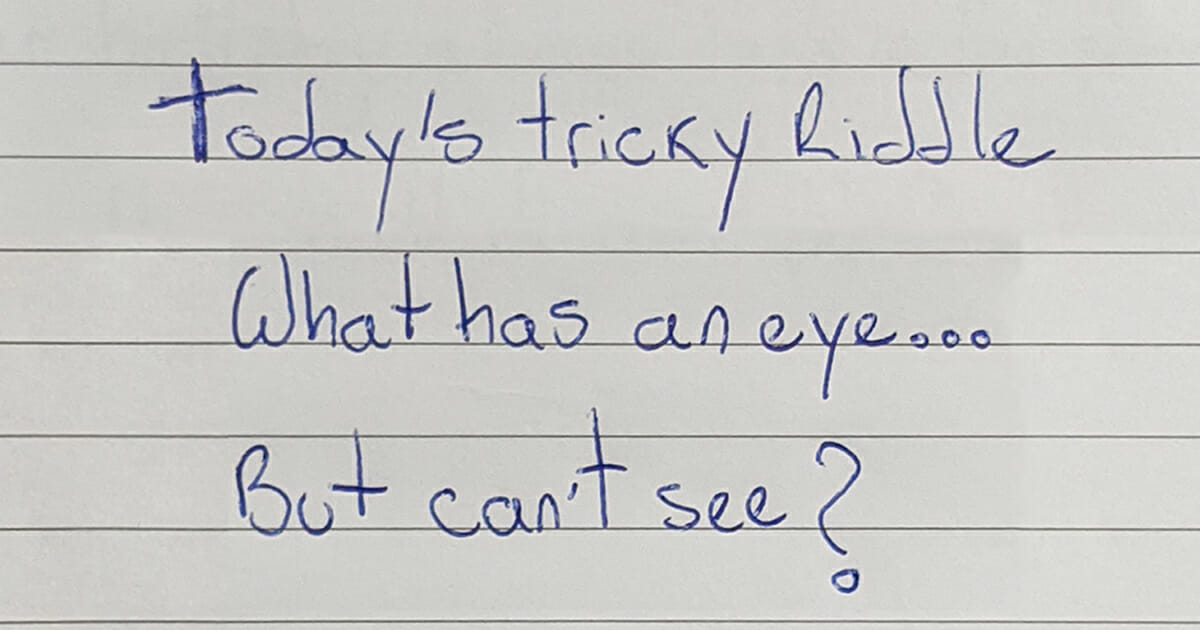 today's tricky riddle